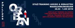 Aikido – Philippe Orban 6 Dan – Tanren-Dojo Warszawa – 30.11.-01.12.2019